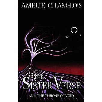 The Sister Verse and the Throne of Void by Amelie C Langlois - 978198