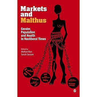 Markets and Malthus - Population - Gender and Health in Neo-liberal Ti