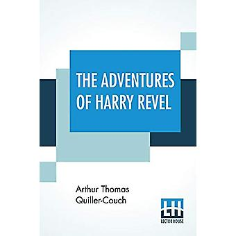 The Adventures Of Harry Revel by Arthur Thomas Quiller-Couch - 978938