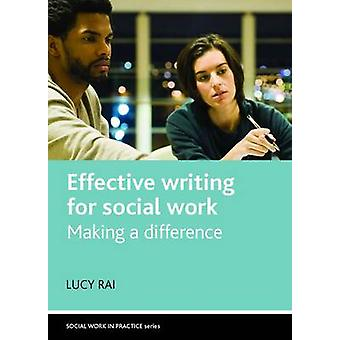 Effective writing for social work Making a Difference Social Work in Practice series