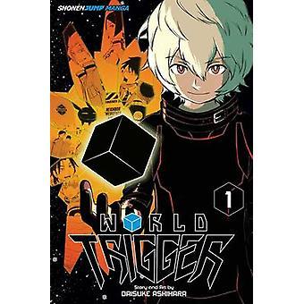 World Trigger Vol. 1 by Daisuke Ashihara
