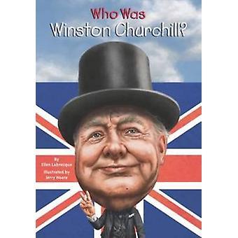 Who Was Winston Churchill? by Ellen Labrecque - 9780448483009 Book