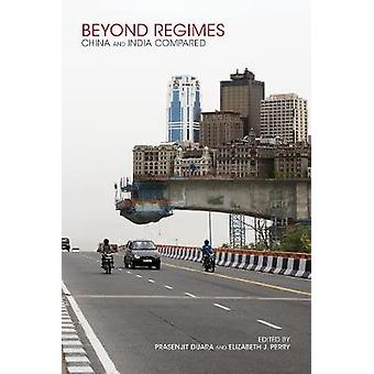 Beyond Regimes - China and India Compared by Beyond Regimes - China and