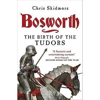 Bosworth - el nacimiento de the Tudors por Chris Skidmore - 9780753828946 B
