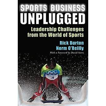 Sports Business Unplugged - Leadership Challenges from the World of Sp