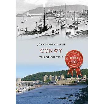 Conwy attraverso il tempo di John Barden-Davies - 9781445641195 libro