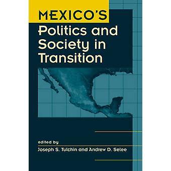Politique du Mexique et la société en Transition par Joseph S. Tulchin - un