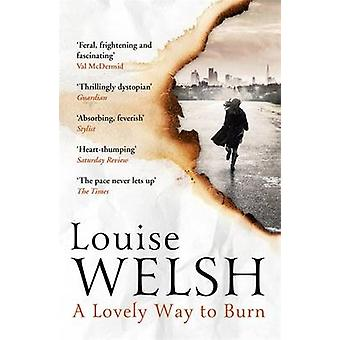 A Lovely Way to Burn by Louise Welsh - 9781848546530 Book