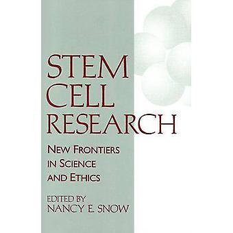 Stamcelonderzoek - nieuwe grenzen in de wetenschap en ethiek door Nancy sneeuw