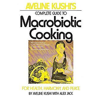De Complete gids AVELINE Kushi van Macrobiotisch koken