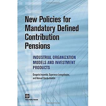 Uudet politiikat pakollinen määritelty osuus eläkkeet: teollinen organisaatio malleja ja sijoitustuotteiden...