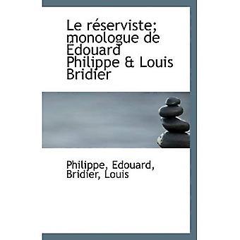 Le reserviste; monologi de douard Philippe & Louis Bridier