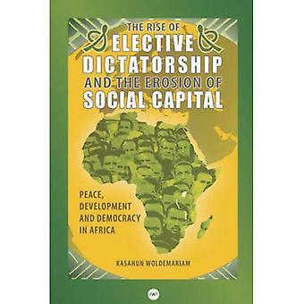 Ascensão da ditadura eletiva e a erosão do Capital Social, o
