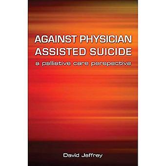 Assisteret selvmord mod læge: En palliativ pleje perspektiv