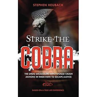 Grève du Cobra: les passeurs de drogue qui écrasement tout le monde sur leur passage pour échapper à la justice.