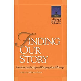 Het vinden van ons verhaal: Narratieve leiderschap en gemeentelijke verandering (verhalende leiderschap-collectie)