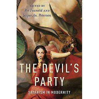 The Devils Party Satanism in Modernity by Faxneld & Per
