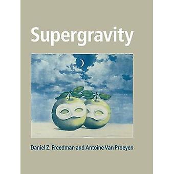 Supergravity by Daniel Z Freedman