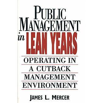 Gestion publique dans les années de vaches maigres fonctionnant dans un environnement de gestion fluidifié par Mercer & L. James