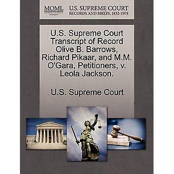 U.S. Supreme Court Transcript of Record Olive B. Barrows Richard Pikaar and M.M. OGara Petitioners v. Leola Jackson. by U.S. Supreme Court