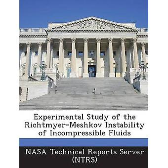 Experimentelle Studie über die RichtmyerMeshkov Instabilität des inkompressiblen Flüssigkeiten durch NASA Technical Reports Server NTR