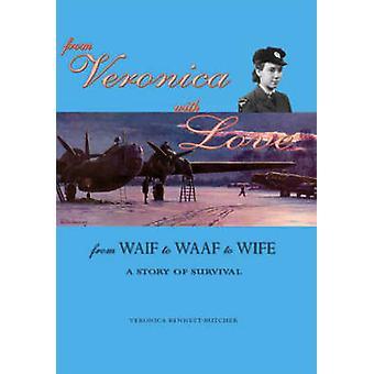 Von Veronica mit gerne vom Findelkind Waaf zu Frau A Geschichte des Überlebens von BennettButcher & Veronica