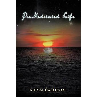 Vita premeditato di Callicoat & Audra