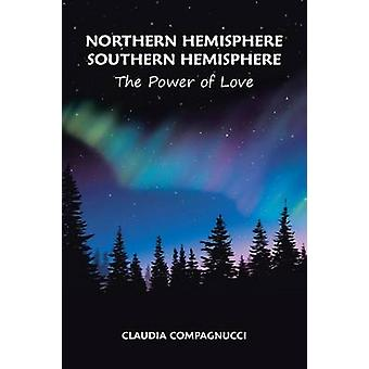 Northern Hemisphere Southern Hemisphere The Power of Love by Compagnucci & Claudia