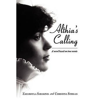 Althias Calling A Novel Based on True Events by Sarakinis & Zaharoula
