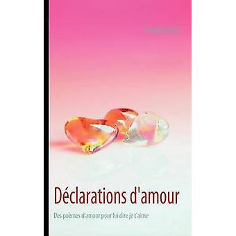 Dclarations damourPour lui dire je taime by Huet & Patrick