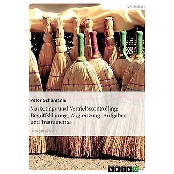 Marketing und Vertriebscontrolling Begriffsklrung Abgrenzung Aufgaben und Instrumente af Schumann & Peter