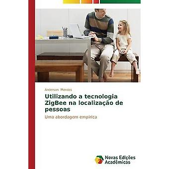 Utilizando ein Tecnologia ZigBee Na Localizao de Colectivas von Mendes Anderson