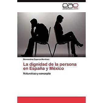 La Dignidad de La Persona En Espana y Mexico by Esparza Mart Nez & Bernardino
