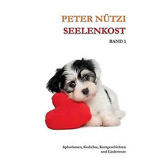 Seelenkost Band 1 by Ntzi & Peter