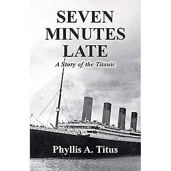 Sept minutes de retard: une histoire du Titanic