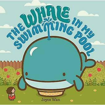 The Whale in My Swimming Pool by Joyce Wan - 9780374300371 Book