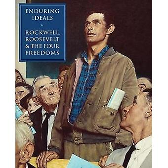 Enduring Ideals - Rockwell - Roosevelt and the Four Freedoms - 9780789
