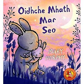 Oidhche Mhath Mar Seo by Mary Murphy - 9780861524167 Book
