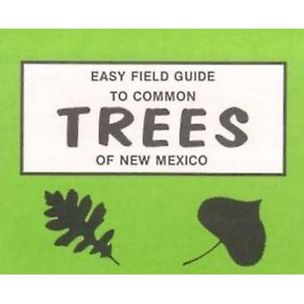 Easy Field Guide to Trees of New Mexico by Dick & Sharon Nelson - 978