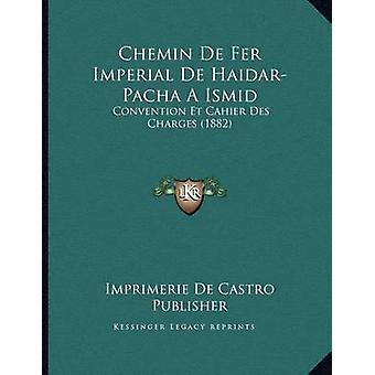 Chemin de Fer Imperial de Haidar-Pacha a Ismid - Convention Et Cahier