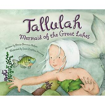 Tallulah - Mermaid of the Great Lakes by Denise Brennan-Nelson - Susan