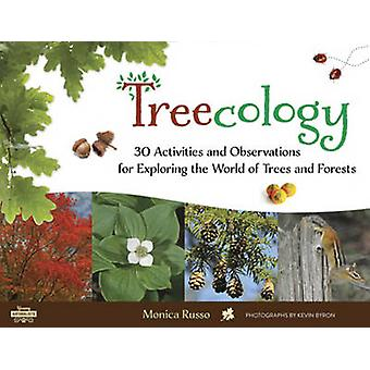 Treecology - 30 Activities and Observations for Exploring the World of
