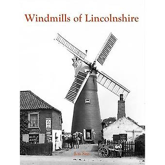 Windmills of Lincolnshire by Jon Sass - 9781840335668 Book