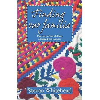 Finding Our Familia - The Story of Our Children Adopted from Overseas