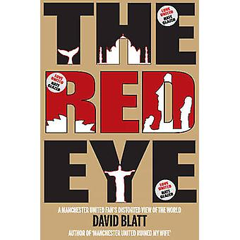 Red Eye - A Manchester United Fan's Distorted View of the World by Dav