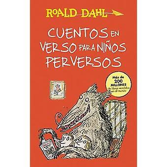 Cuentos En Verso Para Ninos Perversos / Revolting Rhymes - Coleccion D