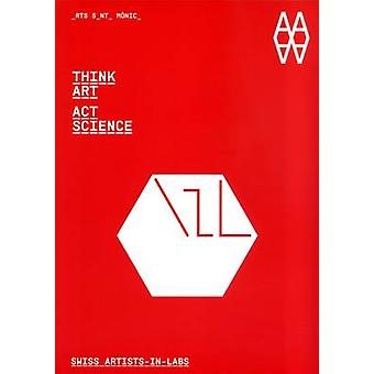Think Art - Act Science - Swiss Artists-in-labs by Vicenc Altaio - 978