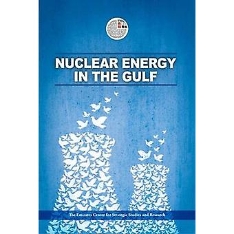 Nuclear Energy in the Gulf by The Emirates Center for Strategic Studi