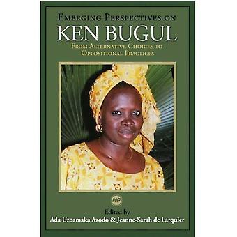 Nye perspektiver på Ken Bugul: fra Alternative valg til opposisjonell praksis