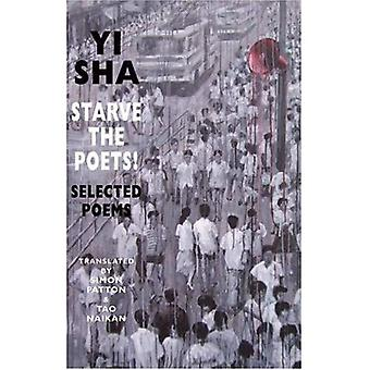 Starve the Poets!: Selected Poems